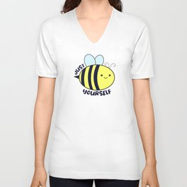 just bee yourself - Cute Wholesome Bee,Cute Bee  Unisex V-Neck