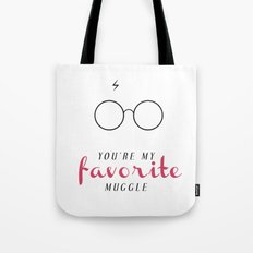 YOU'RE MY FAVORITE MUGGLE! Tote Bag