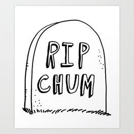 rip chum Art Print