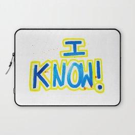 I KNOW! Laptop Sleeve