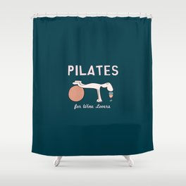 Pilates for Wine Lovers Shower Curtain