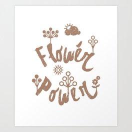 Funny design Flower Power Art Print