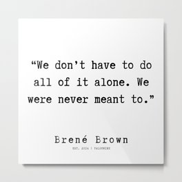 53   190911   Brene  Brown Quote    Metal Print