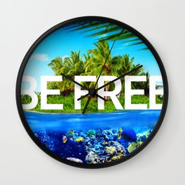 Positive tropical motivation: Live free #11 Wall Clock