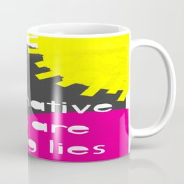 Alternative Lies are Fucking Lies Coffee Mug