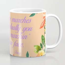 Steel Magnolias Truvy Time Marches Across Your Face Quote Coffee Mug