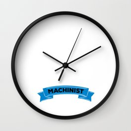 An Engineer with Common Sense is called a Machinist Wall Clock