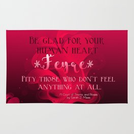Be Glad for Your Heart Feyre- A Court of Thorns and Roses Quote Rug