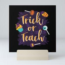 Trick or Teach Teacher Halloween Design Mini Art Print