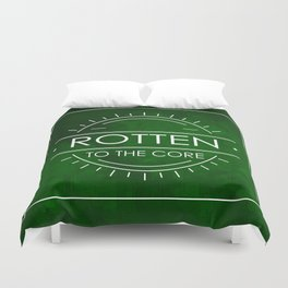 ROTTEN TO THE CORE Duvet Cover