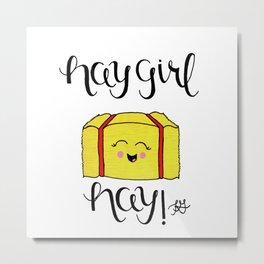 Hay Girl Hay! Metal Print