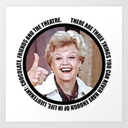 Jessica Fletcher said: There are three things you can never have enough of in life, Lieutenant Art Print