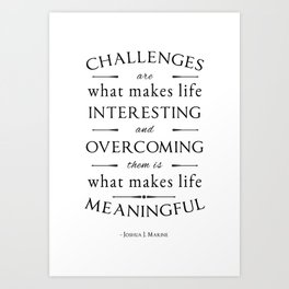 Challenges  Art Print