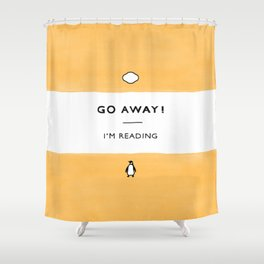 Go Away! I'm Reading - Penguin Classic Book - Book Lover, Book Quote Shower Curtain
