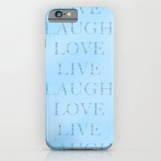 Love Laugh and Live Blue Slim Case iPhone 6s