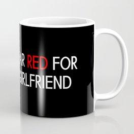 Red Ribbon: Red for my Girlfriend Coffee Mug
