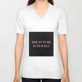 The future is female black-pink Unisex V-Neck