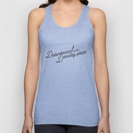 Disturbance at the Dancing Place Unisex Tank Top