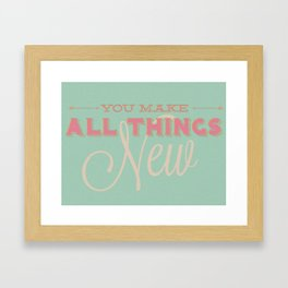 All Things New Framed Art Print