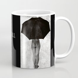 it can not rain all Coffee Mug