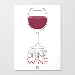 Save Water - Drink Wine Canvas Print