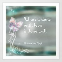 What is done with love is done well quote by Vincent van Gogh #2 Art Print