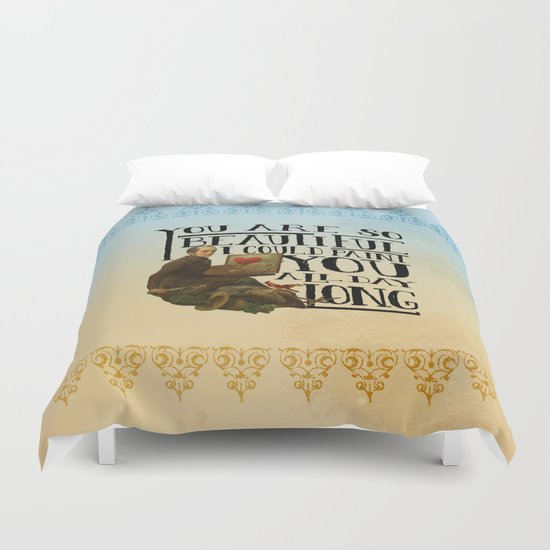 You Are So Beautiful Duvet Cover