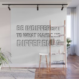 Stoic Quotes - Be indifferent to what makes no difference Wall Mural