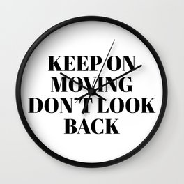 keep on moving Wall Clock