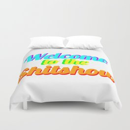 WELCOME TO THE SHITSHOW Duvet Cover