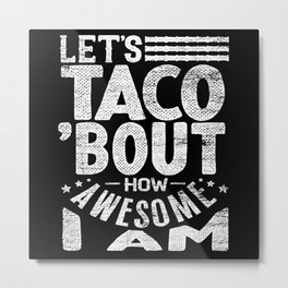 Taco Mexican Metal Print