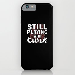 Still Playing With Chalk iPhone Case