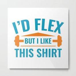 I'd Flex Metal Print