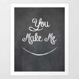 You Make Me Smile - Chalkboard Art Print