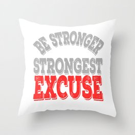"Slay and ""Be Stronger Than Your Strongest Excuse"" tee design. Makes a fantastic gift this holiday!  Throw Pillow"