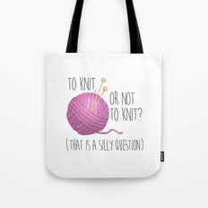 To Knit, Or Not To Knit? (That Is A Silly Question) Tote Bag