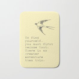 To find yourself, you must first become lost. - Van Vuren Collection Bath Mat