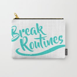 Break Routines Carry-All Pouch