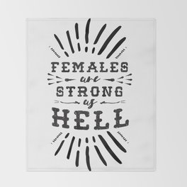 Females Are Strong As Hell Throw Blanket