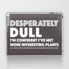 Dull - Quotable Series Laptop & iPad Skin