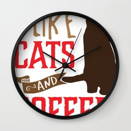I Like Cats and Coffee: Cute Kitty and Caffeine Lover product Wall Clock