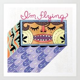 I'm Flying! Art Print