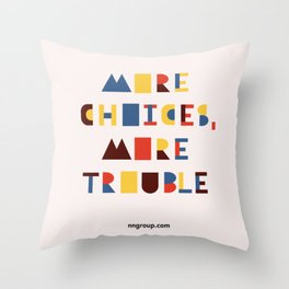 More Choices, More Trouble Throw Pillow