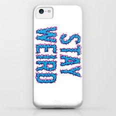 Stay Weird iPhone 5c Slim Case