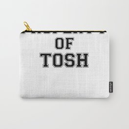 Property of TOSH Carry-All Pouch