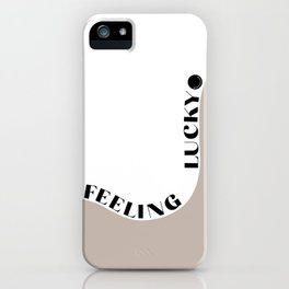 feeling lucky iPhone Case