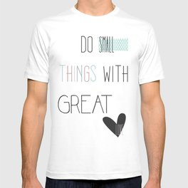Do small things, typography, quote, inspiration T-shirt