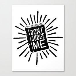 don't judge me 002 Canvas Print
