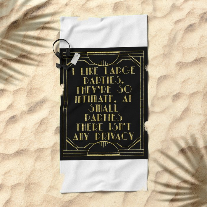 I like large parties - The Great Gatsby Beach Towel