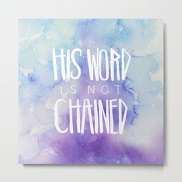His Word Is Not Chained Metal Print